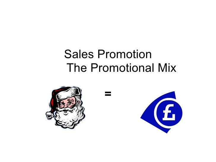Sales Promotion   The Promotional Mix =