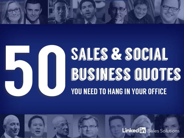 Sales & social business quotes 50YOU NEED TO HANG IN YOUR OFFICE