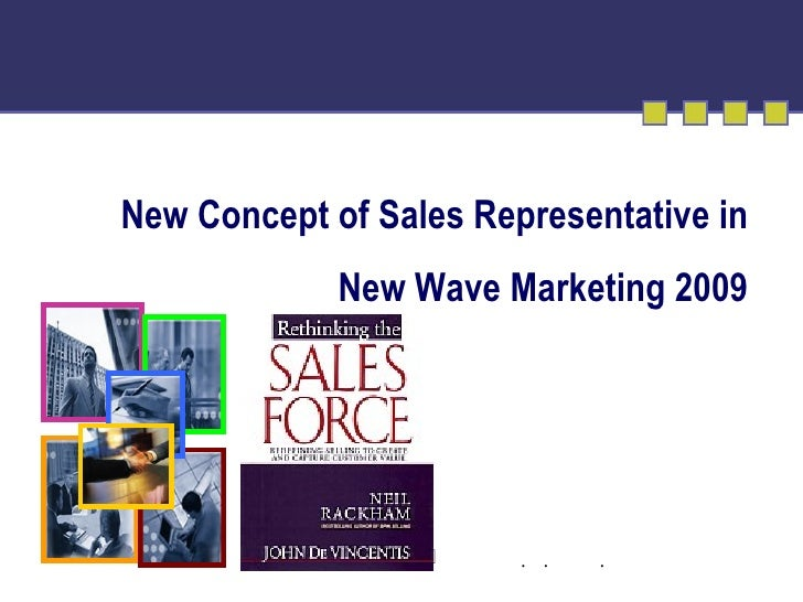 New Concept of Sales Representative in New Wave Marketing 2009 