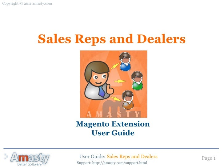 Copyright © 2011 amasty.com                   Sales Reps and Dealers                              Magento Extension       ...