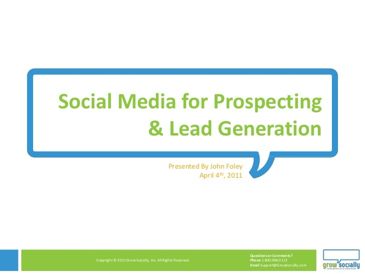 Social Media for Prospecting & Lead Generation<br />Presented By John Foley<br />April 4th, 2011<br />