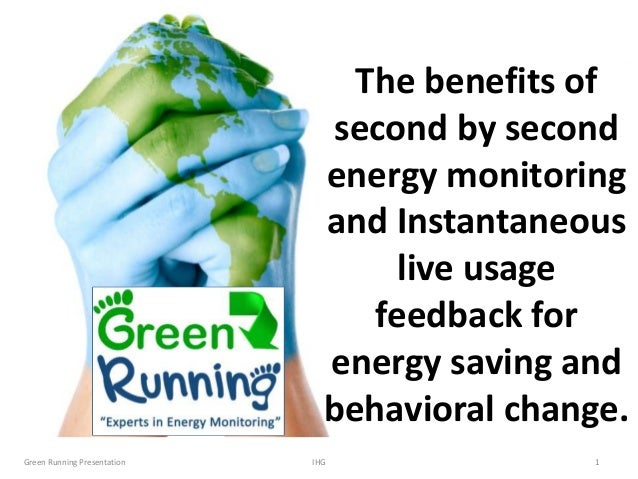 The benefits of second by second energy monitoring and Instantaneous live usage feedback for energy saving and behavioral ...