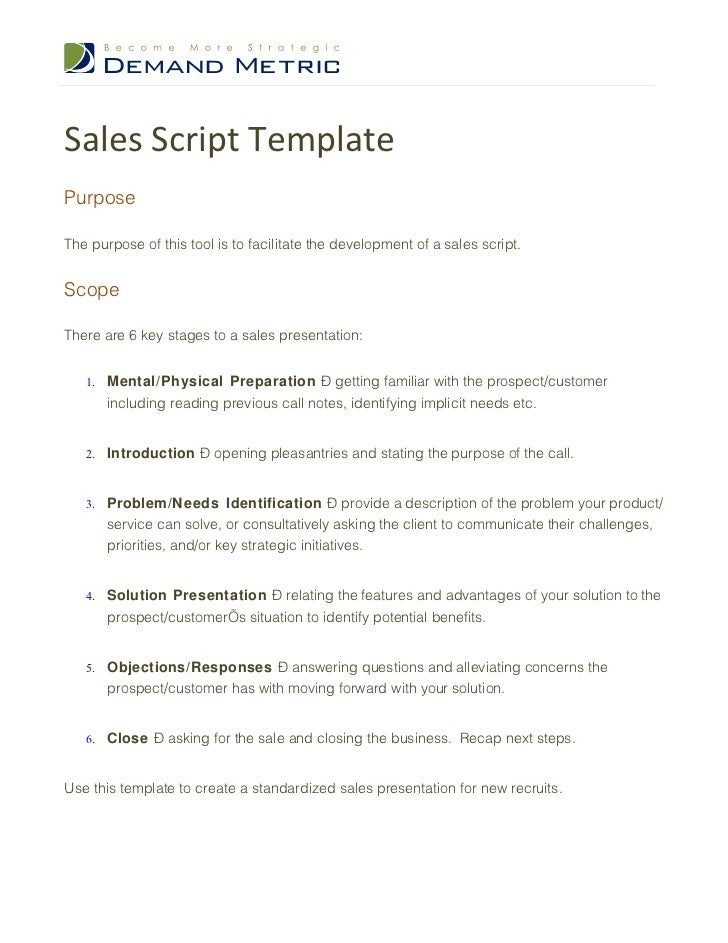 Sales Script TemplatePurposeThe purpose of this tool is to facilitate the development of a sales script.ScopeThere are 6 k...