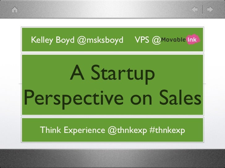 Kelley Boyd @msksboyd   VPS @     A StartupPerspective on Sales  Think Experience @thnkexp #thnkexp