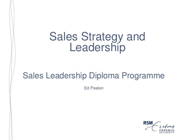 Sales Strategy and Leadership Sales Leadership Diploma Programme Ed Peelen