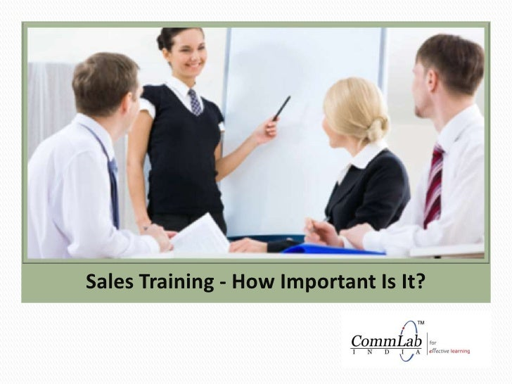 Sales Training - How Important Is It?<br />