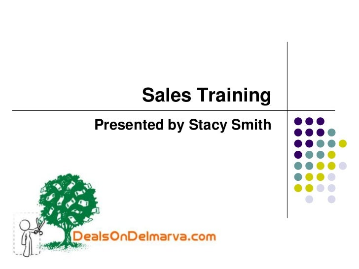 Sales Training<br />Presented by Stacy Smith<br />