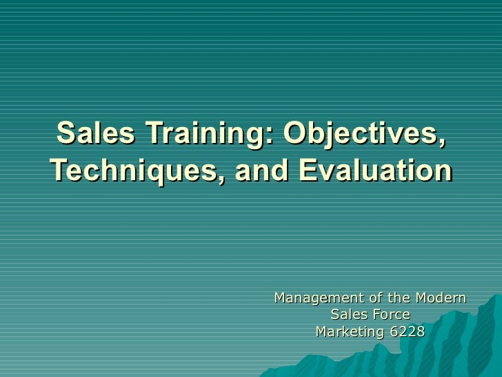 Sales Training: Objectives,Techniques, and Evaluation              Management of the Modern                    Sales Force...