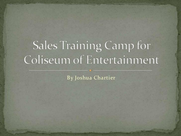 Sales Training Camp for Coliseum of Entertainment