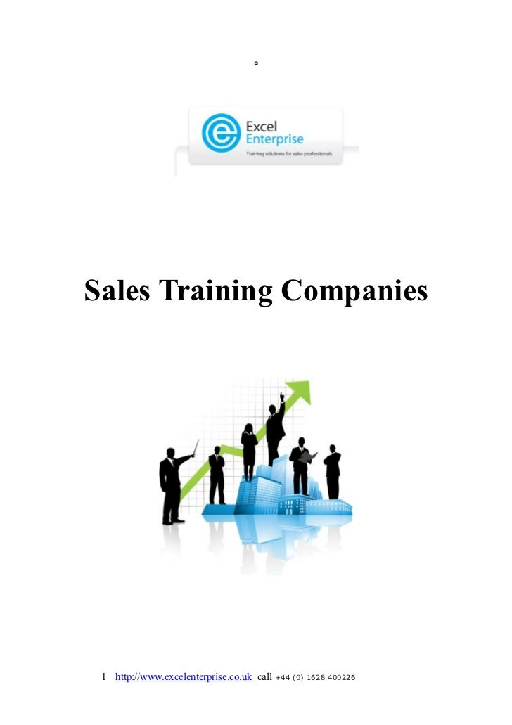 Sales Training Companies 1 http://www.excelenterprise.co.uk call +44 (0) 1628 400226