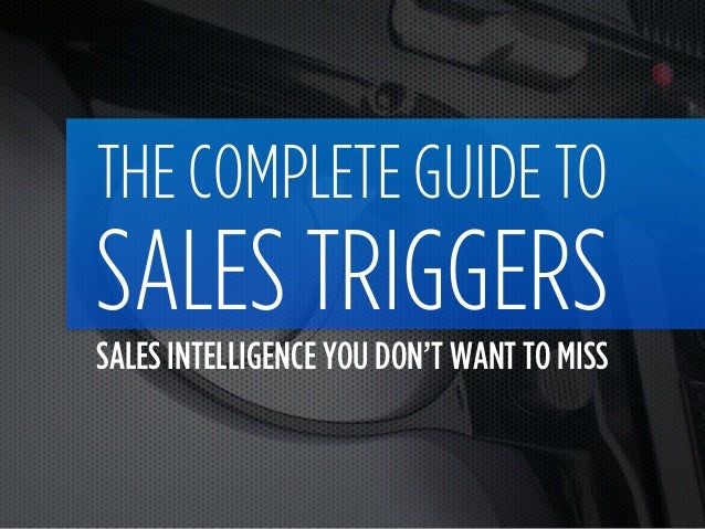 THE COMPLETE GUIDE TO SALES TRIGGERS SALES INTELLIGENCE YOU DON'T WANT TO MISS