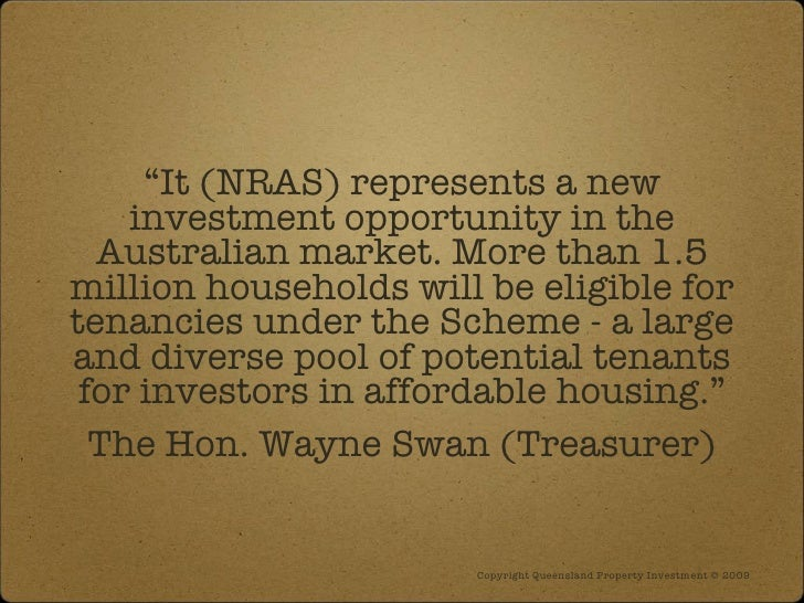 """"""" It (NRAS) represents a new investment opportunity in the Australian market. More than 1.5 million households will be eli..."""