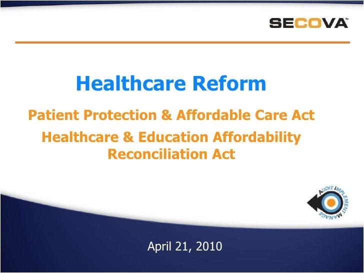 Healthcare Reform<br />Patient Protection & Affordable Care Act<br />Healthcare & Education Affordability Reconciliation A...