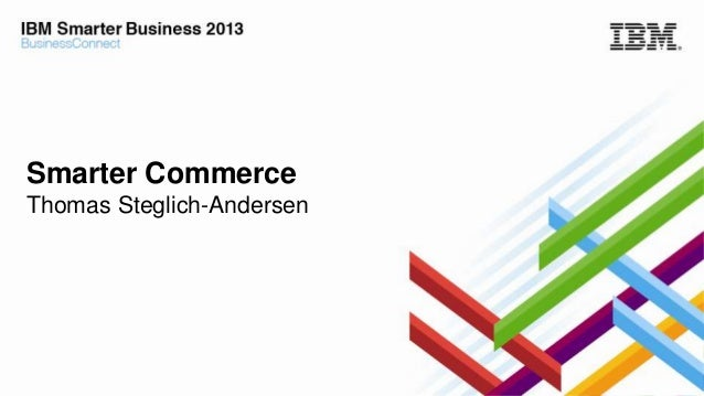 Smarter Commerce Thomas Steglich-Andersen