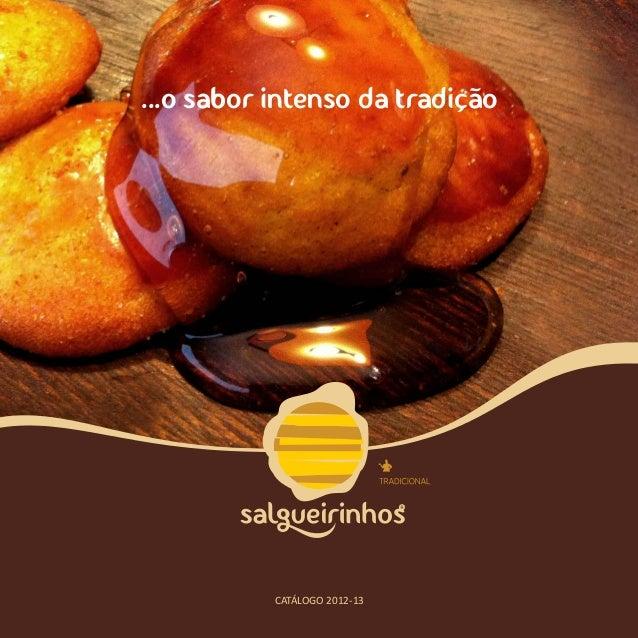 ...o sabor intenso da tradiçao           CATÁLOGO 2012-13