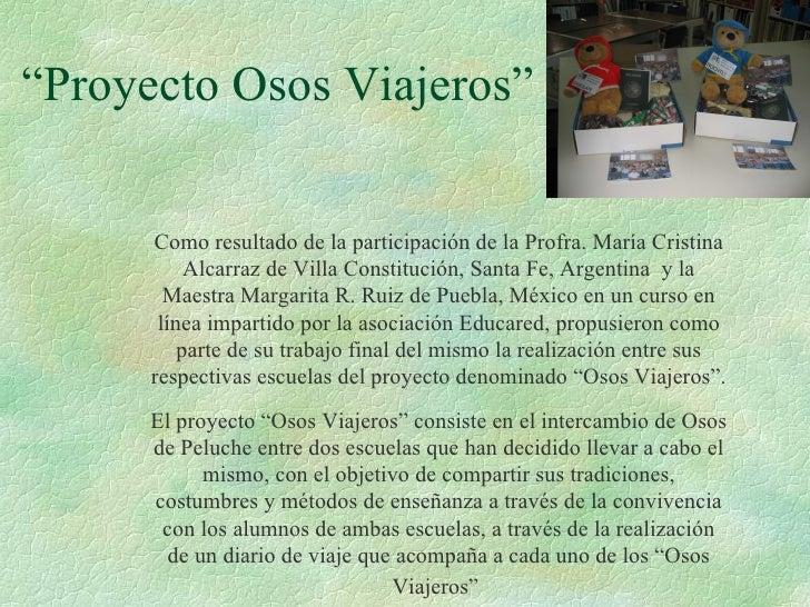 """""""Proyecto Osos Viajeros"""" Como resultado de la participación de la Profra. María Cristina Alcarraz de Villa Constitución, S..."""