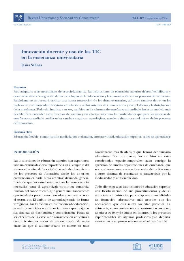 1 www.uoc.edu/rusc ISSN 1698-580X Innovación docente y uso de las TIC en la enseñanza universitaria Resumen Para adaptarse...