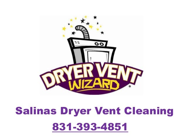 Salinas Dryer Vent Cleaning 831-393-4851