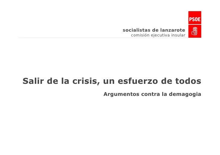 socialistas de lanzarote                           comisión ejecutiva insular     Salir de la crisis, un esfuerzo de todos...