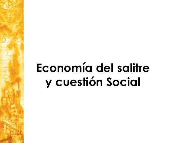 Economía del salitre  y cuestión Social