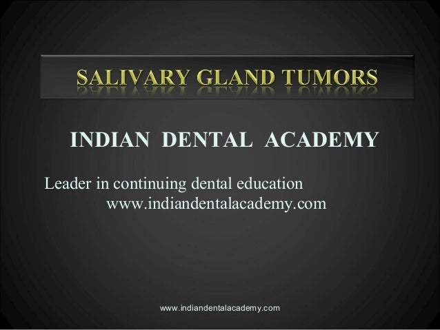 Salivary gland tumors 12 (nx power lite) /certified fixed orthodontic courses by Indian dental academy