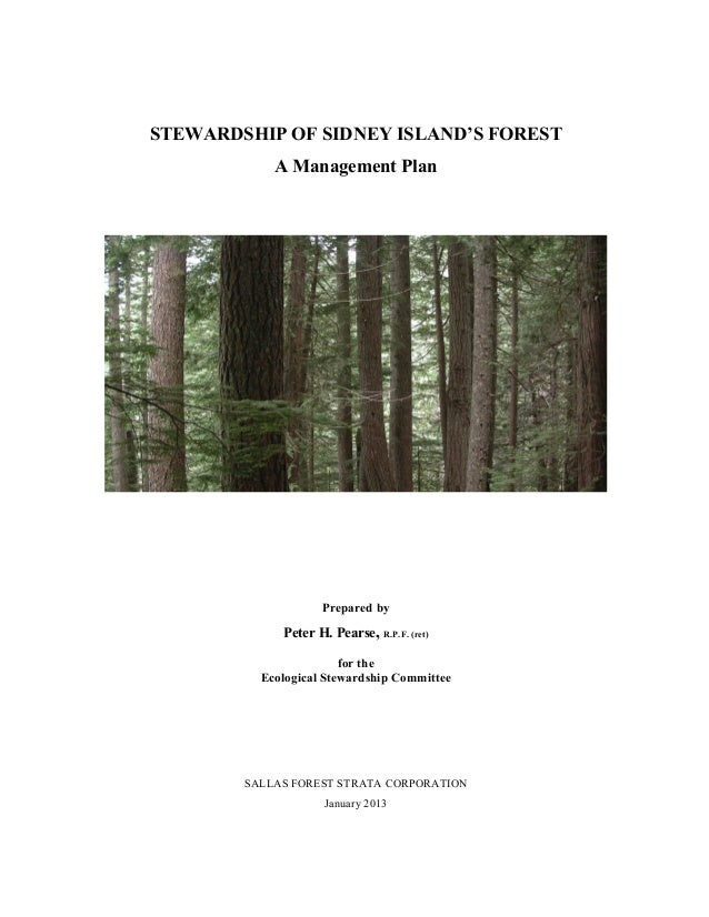 STEWARDSHIP OF SIDNEY ISLAND'S FOREST A Management Plan  Prepared by  Peter H. Pearse, R.P.F. (ret) for the Ecological Ste...