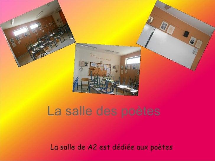 La salle des poètesLa salle de A2 est dédiée aux poètes