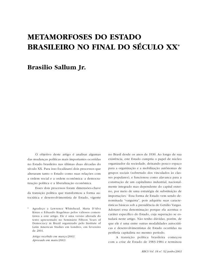 METAMORFOSES DO ESTADOBRASILEIRO NO FINAL DO SÉCULO XX*Brasilio Sallum Jr.      O objetivo deste artigo é analisar algumas...