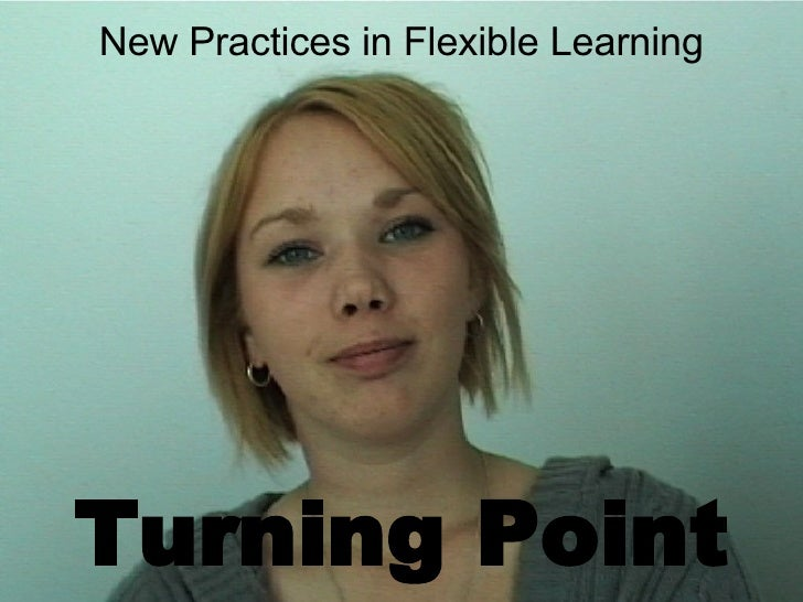 New Practices in Flexible Learning Turning Point