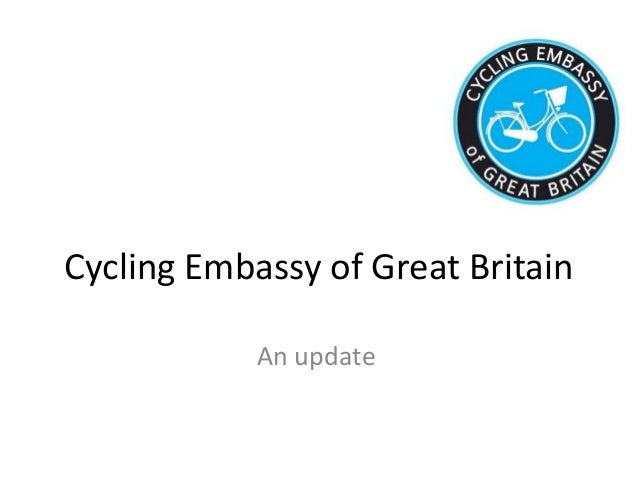 Cycling Embassy of Great Britain An update