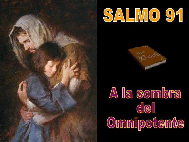 SALMO 91 A la sombra del Omnipotente
