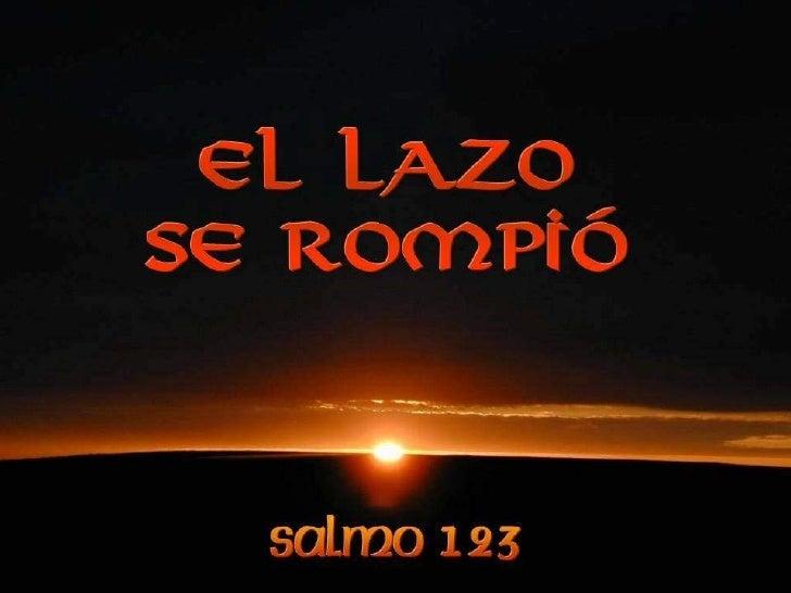 Salmo 123. El lazo se rompió