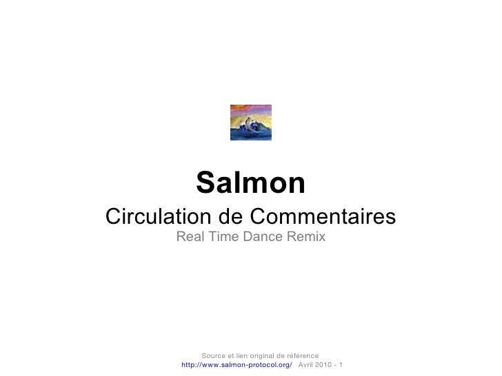 Salmon Circulation de Commentaires Real Time Dance Remix Source et lien original de référence  http://www.salmon-protocol....