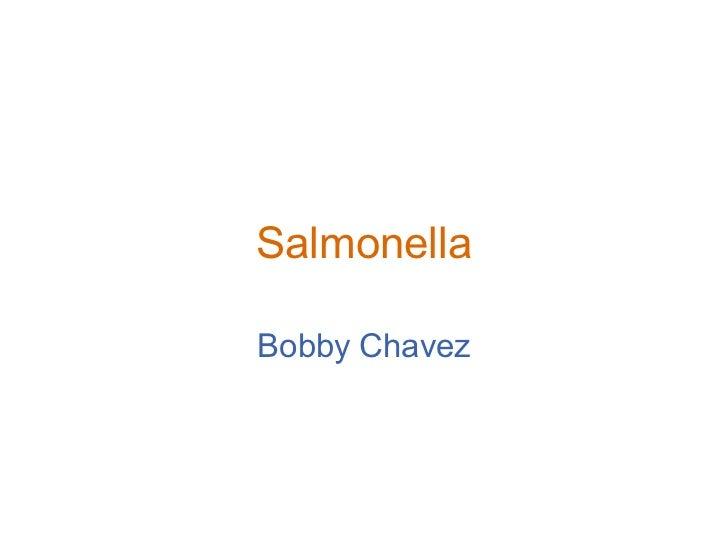 Salmonella Bobby Chavez