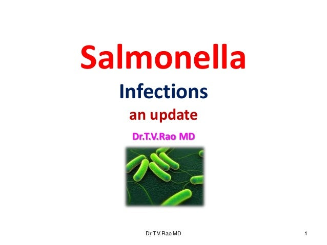 Salmonella  Infections   an update   Dr.T.V.Rao MD     Dr.T.V.Rao MD   1