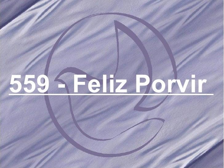 559 - Feliz Porvir