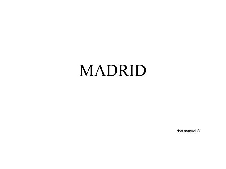 MADRID don manuel ®