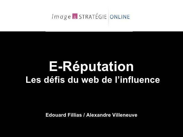E-Réputation Les défis du web de l'influence Edouard Fillias / Alexandre Villeneuve