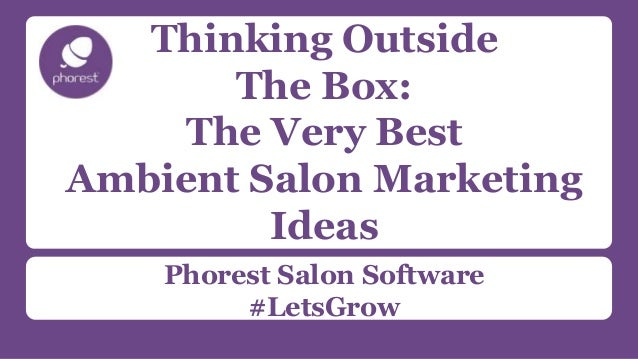 The absolute best outside the box salon marketing methods for Salon marketing