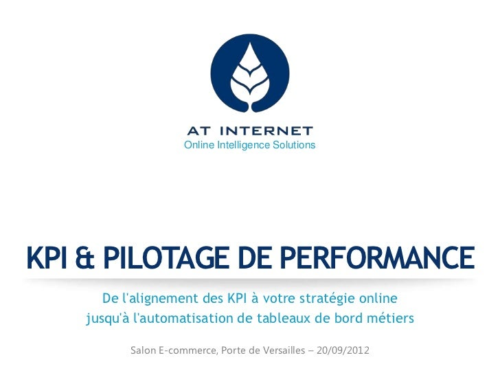 KPI et pilotage de performance et webanalytics - Conférence AT Internet au salon E-Commerce Paris 2012