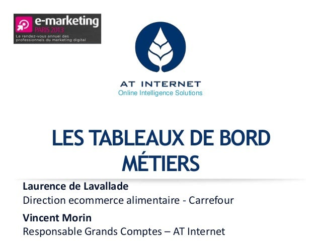 Online Intelligence Solutions     LES TABLEAUX DE BORD            MÉTIERSLaurence de LavalladeDirection ecommerce alimenta...