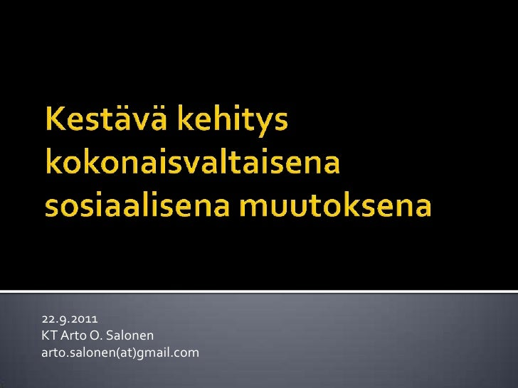 22.9.2011KT Arto O. Salonenarto.salonen(at)gmail.com