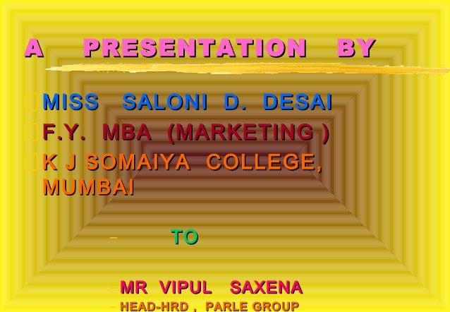 A   PRESENTATION                BYMISS SALONI D. DESAIF.Y. MBA (MARKETING )K J SOMAIYA COLLEGE,MUMBAI     –      TO     – ...
