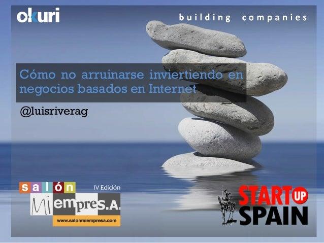 Salon mi empresa  como no arruinarse invirtiendo en negocios basados en internet - @luisriverag v2