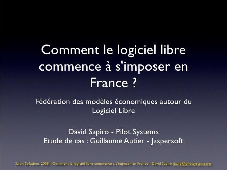 Comment le logiciel libre              commence à s'imposer en                    France ?            Fédération des modèl...