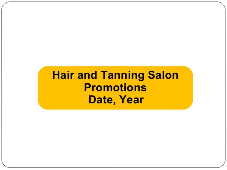 Hair and Tanning Salon Promotions   Date, Year