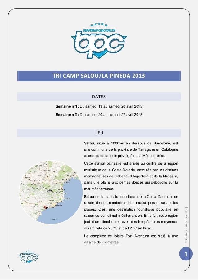 TRI CAMP SALOU/LA PINEDA 2013                         DATES    Semaine n°1: Du samedi 13 au samedi 20 avril 2013    Semain...