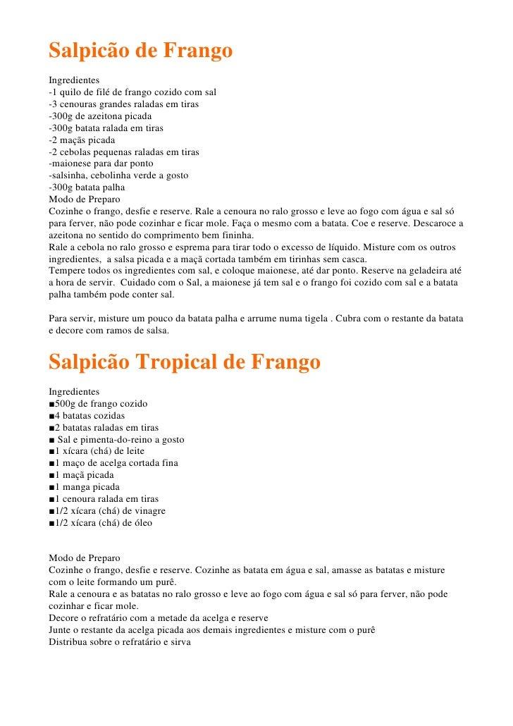 Salpicão de Frango Ingredientes -1 quilo de filé de frango cozido com sal -3 cenouras grandes raladas em tiras -300g de az...
