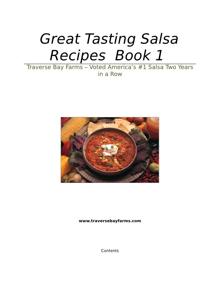 Great Tasting Salsa      Recipes Book 1 Traverse Bay Farms – Voted America's #1 Salsa Two Years                         in...