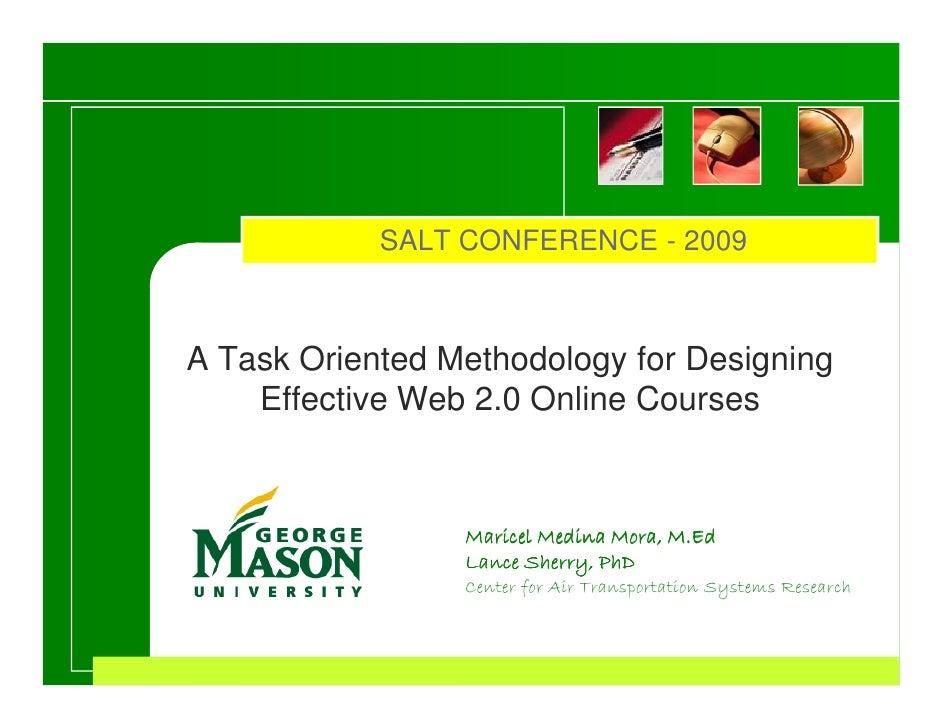 SALT CONFERENCE - 2009    A Task Oriented Methodology for Designing     Effective Web 2.0 Online Courses                  ...
